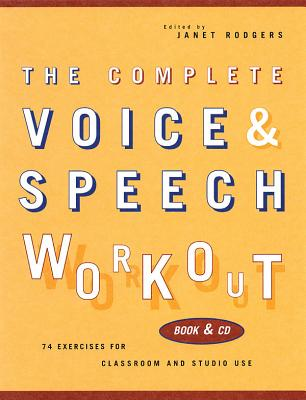 The Complete Voice & Speech Workout: 75 Exercises for Classroom and Studio Use (Applause Books) Cover Image