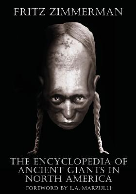 The Encyclopedia of Ancient Giants in North America Cover Image