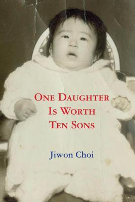 Cover for One Daughter Is Worth Ten Sons