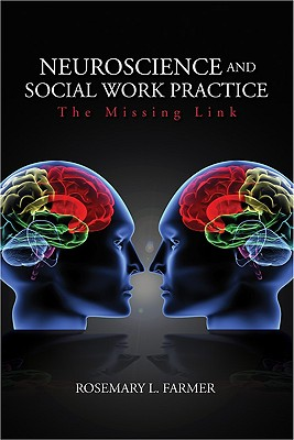 Neuroscience and Social Work Practice: The Missing Link Cover Image