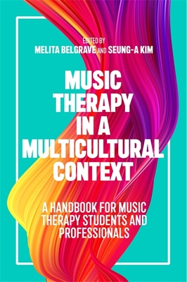 Music Therapy in a Multicultural Context: A Handbook for Music Therapy Students and Professionals Cover Image