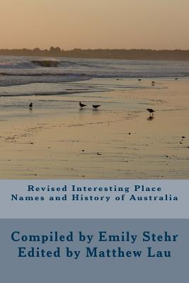 Revised Interesting Place Names and History of Australia: Edition 2 Cover Image