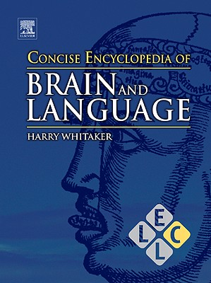 Concise Encyclopedia of Brain and Language Cover Image