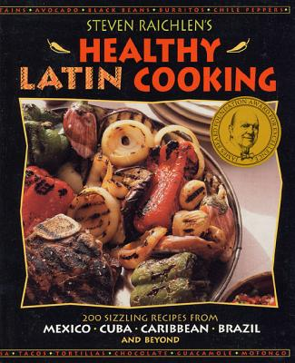 Steven Raichlen's Healthy Latin Cooking Cover