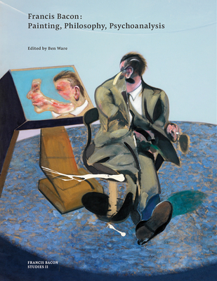 Francis Bacon: Painting, Philosophy, Psychoanalysis Cover Image