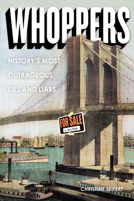 Whoppers: History's Most Outrageous Lies and Liars Cover Image