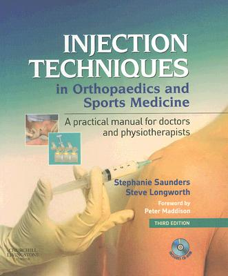 Injection Techniques in Orthopaedics and Sports Medicine: A Practical Manual for Doctors and Physiotherapists [With CDROM] Cover Image