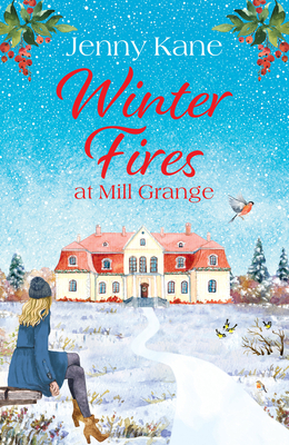 Winter Fires at Mill Grange (The Mill Grange Series) Cover Image