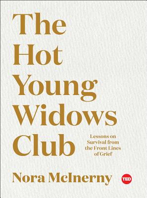 The Hot Young Widows Club: Lessons on Survival from the Front Lines of Grief (TED Books) Cover Image