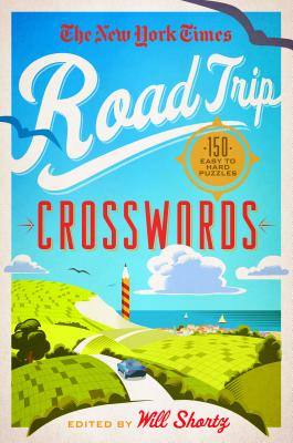 The New York Times Road Trip Crosswords: 150 Easy to Hard Puzzles Cover Image