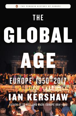 The Global Age: Europe 1950-2017 (The Penguin History of Europe) Cover Image