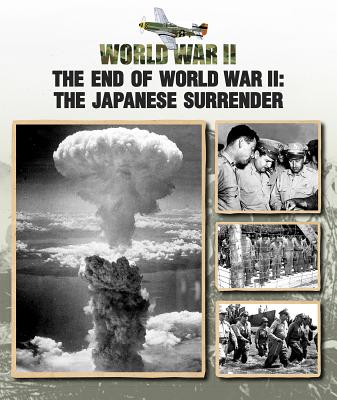 The End of World War II: The Japanese Surrender Cover Image