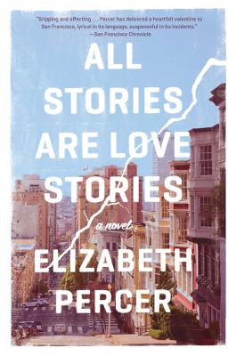 All Stories Are Love Stories: A Novel Cover Image