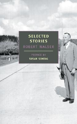 Selected Stories of Robert Walser (Paperback) By Robert Walser, Susan Sontag, Christopher Middleton