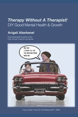 Therapy Without A Therapist: A DIY Guide to Good Mental Health & Growth Cover Image