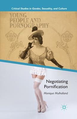 Young People and Pornography: Negotiating Pornification (Critical Studies in Gender) Cover Image