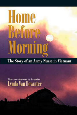 Home Before Morning: The Story of an Army Nurse in Vietnam Cover Image