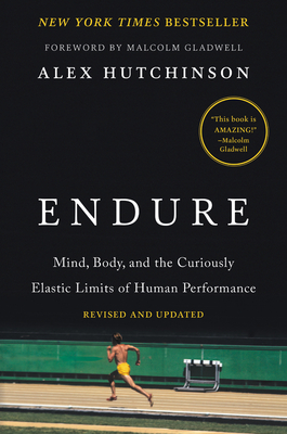 Endure: Mind, Body, and the Curiously Elastic Limits of Human Performance Cover Image