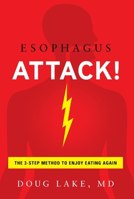 Esophagus Attack!: The 3-Step Method to Enjoy Eating Again Cover Image