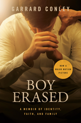 Boy Erased (Movie Tie-In): A Memoir of Identity, Faith, and Family Cover Image
