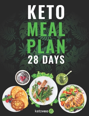 Keto Meal Plan 28 Days: For Women and Men On Ketogenic Diet - Easy Keto Recipe Cookbook Cover Image