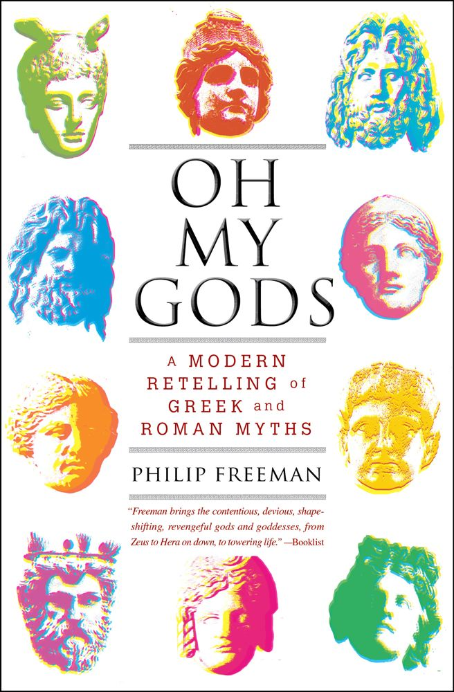 Oh My Gods: A Modern Retelling of Greek and Roman Myths Cover Image
