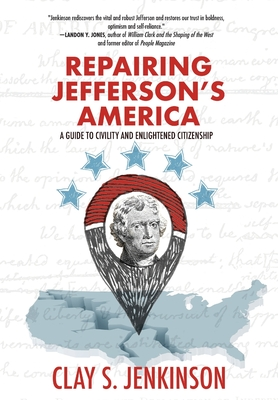 Repairing Jefferson's America: A Guide to Civility and Enlightened Citizenship Cover Image