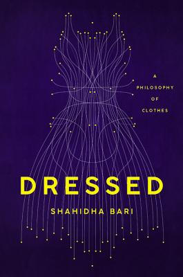 Dressed: A Philosophy of Clothes Cover Image
