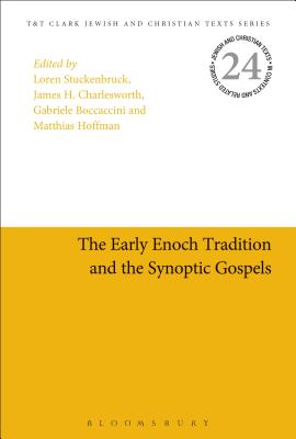 The Early Enoch Tradition and the Synoptic Gospels (Jewish and Christian Texts) cover