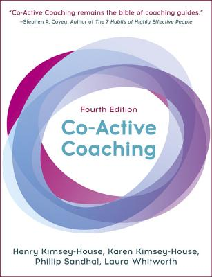 Co-Active Coaching, Fourth Edition: The proven framework for transformative conversations at work and in life Cover Image