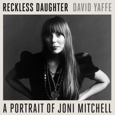 Reckless Daughter: A Portrait of Joni Mitchell Cover Image
