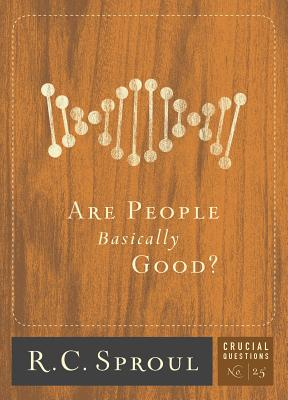 Are People Basically Good? (Crucial Questions #25) Cover Image