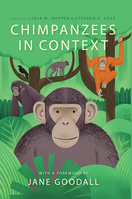 Chimpanzees in Context: A Comparative Perspective on Chimpanzee Behavior, Cognition, Conservation, and Welfare Cover Image
