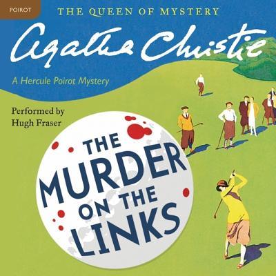 Murder on the Links Lib/E: A Hercule Poirot Mystery (Hercule Poirot Mysteries (Audio) #2) Cover Image