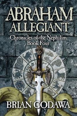 Abraham Allegiant (Chronicles of the Nephilim #4) Cover Image