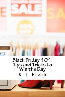 Black Friday 101: Tips and Tricks to Win the Day Cover Image