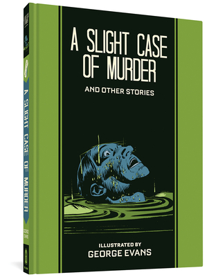 A Slight Case Of Murder And Other Stories (The EC Comics Library) Cover Image