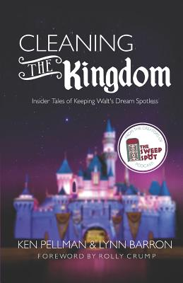 Cleaning the Kingdom: Insider Tales of Keeping Walt's Dream Spotless Cover Image