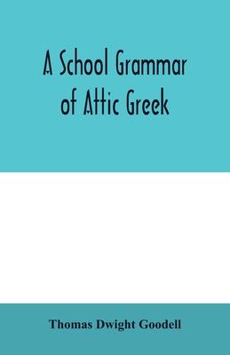 A school grammar of Attic Greek Cover Image