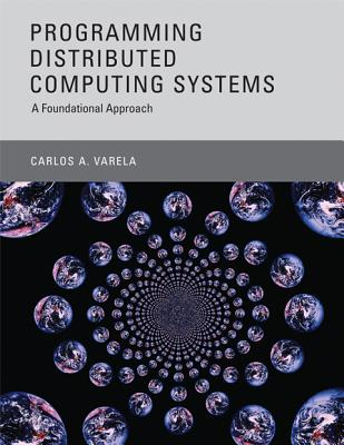 Programming Distributed Computing Systems: A Foundational Approach Cover Image