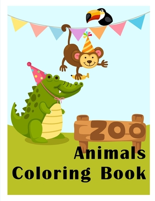 Zoo Animals Coloring Book: Easy Funny Learning for First Preschools and Toddlers from Animals Images (Children's Art #14) Cover Image