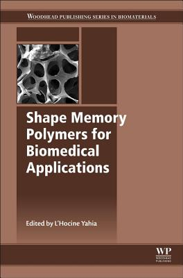 Shape Memory Polymers for Biomedical Applications Cover Image
