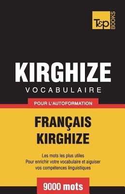 Vocabulaire Français-Kirghize pour l'autoformation - 9000 mots (French Collection #182) Cover Image