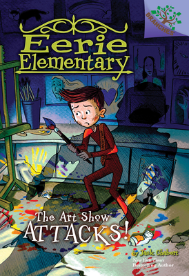 The Art Show Attacks!: A Branches Book (Eerie Elementary #9): A Branches Book Cover Image