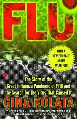 Flu: The Story Of The Great Influenza Pandemic of 1918 and the Search for the Virus that Caused It Cover Image