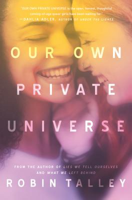 Own Own Private Universe by Robin Talley
