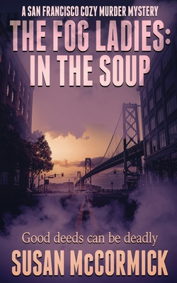 The Fog Ladies: In the Soup Cover Image