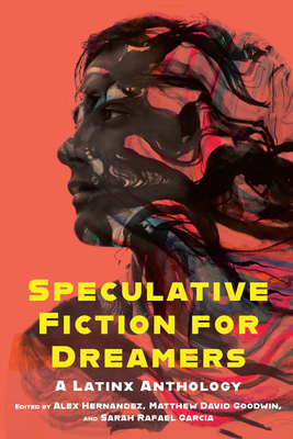Speculative Fiction for Dreamers: A Latinx Anthology Cover Image
