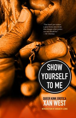 Show Yourself to Me: Queer Kink Erotica Cover Image