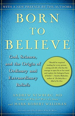Born to Believe: God, Science, and the Origin of Ordinary and Extraordinary Beliefs Cover Image